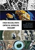 High Resolution Optical Satellite Imagery, Ian Dowman and Karsten Jacobsen, 1439894442