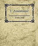 L' Assommoir - Emile Zola, Emile Zola, 1604244607