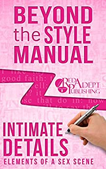 Intimate Details: Elements of a Sex Scene (Beyond the Style Manual Book 5) by [Cox, Cassie]