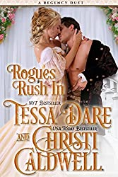 Rogues Rush In: A Regency Duet by Tessa Dare and Christi Caldwell