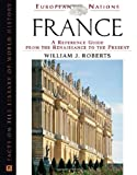 France: A Reference Guide from the Renaissance to the Present (European Nations)