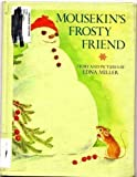 img - for Mousekin's Frosty Friend book / textbook / text book