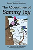 The Adventures of Sammy Jay, Thornton W. Burgess, 1604599669