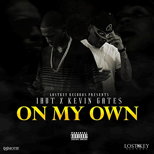 On My Own (feat. Kevin Gates) ...