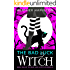 The Bad Luck Witch (The Bad Luck Witch Chronicles Book 1)