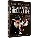 Popcorn Sutton - A Hell of a Life by Popcorn Sutton