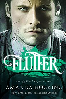 Flutter (My Blood Approves, Book 3) by [Hocking, Amanda]