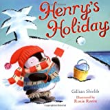 Henry's Holiday, Gillian Shields, 0230736335