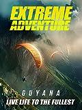 Extreme Adventure: Guyana