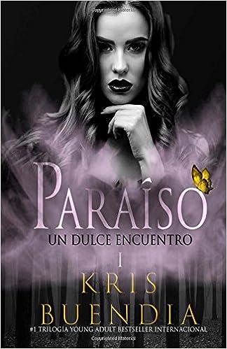 Un Dulce encuentro en el paraíso: Trilogía: Amazon.es: Kris Buendia: Libros