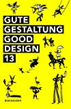 Gute Gestaltung Good Design 13 (German and English Edition), , 3038215651
