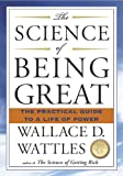 The Science of Being Great, Wallace D. Wattles, 1585426288