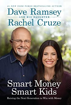 Smart Money Smart Kids: Raising the Next Generation to Win with Money by [Ramsey, Dave, Cruze, Rachel]