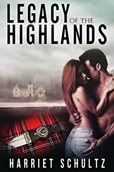 Legacy of the Highlands (Legacy Series Book 1) by [Schultz, Harriet]