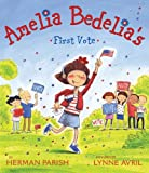 Amelia Bedelia's First Vote, Herman Parish, 0062094068