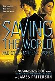 Saving the World (Maximum Ride, Book 3): A Maximum Ride Novel