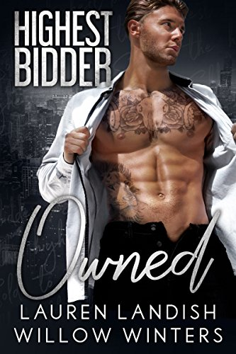 Owned: Highest Bidder by [Winters, Willow, Landish, Lauren]