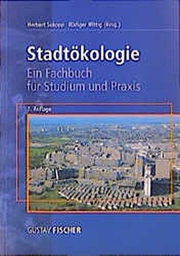 Stadtökologie: Ein Fachbuch für Studium und Praxis