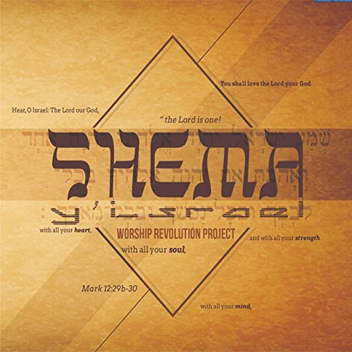 Worship Revolution Project - Shema Israel (2018)