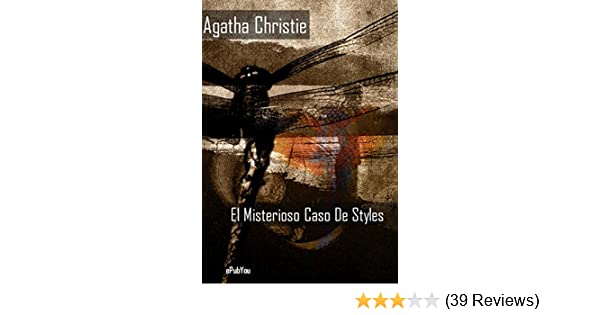 El Misterioso Caso De Styles (Spanish Edition) - Kindle edition by Agatha Christie. Literature & Fiction Kindle eBooks @ Amazon.com.