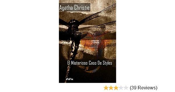 El Misterioso Caso De Styles (Spanish Edition) - Kindle edition by Agatha Christie. Literature & Fiction Kindle eBooks @ Amazon.com.