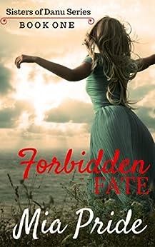 Forbidden Fate (Sisters of Danu Book 1) by [Pride, Mia]