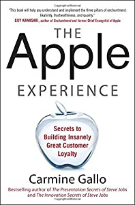 The Apple Experience: Secrets to Building Insanely Great Customer Loyalty by Carmine Gallo (2012-03-29)