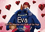 Eva and the Monster Who Stole all the Hugs