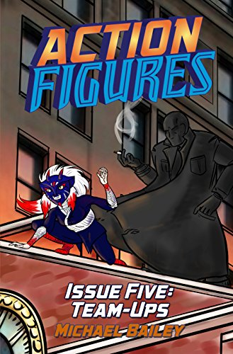 (Action Figures - Issue Five: Team-Ups)