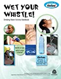Wet Your Whistle! Drinking Water Activity Handbook (Strive to Thrive)