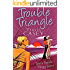 Trouble Triangle (Tyler's Trouble Trilogy Book 1)