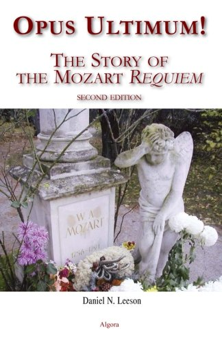 Opus Ultimum: The Story of the Mozart Requiem