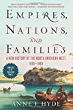 Empires, Nations, and Families, Anne F. Hyde, 0062225154