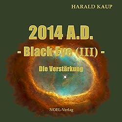 2014 A.D.: Die Verstärkung (Black Eye 3)