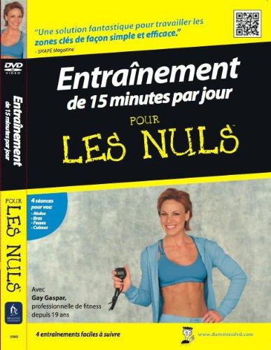 DVD : Entrainement De 15 Minutes Par Jour: Pour Les Nuls (DVD)