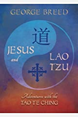 Jesus and Lao Tzu: Adventures with the Tao Te Ching Paperback