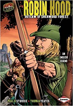 Robin Hood: Outlaw of Sherwood Forest (Graphic Myths and Legends) by Paul D. Storrie (2010-05-01)