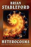 Heterocosms, Brian M. Stableford, 0809509075
