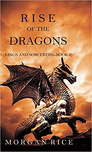 Rise of the Dragons (Kings and Sorcerers--Book 1): Amazon co uk