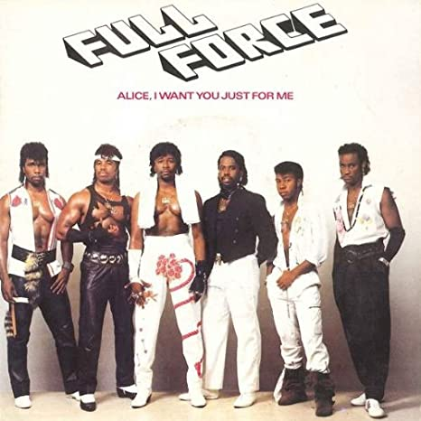 Full Force - Alice, I Want You Just For Me - CBS - CBSA 6640