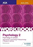 AQA Psychology for A Level Workbook 2: Approaches in Psychology, Biopsychology, Rresearch Methods