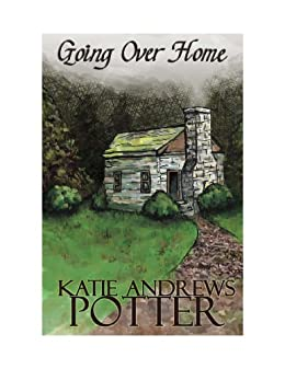 Going over Home (The Wayfaring Sisters Book 1) by [Andrews Potter, Katie]