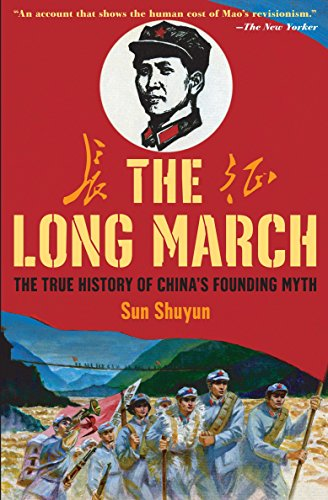 The Long March: The True History of Communist China's Founding - True Chino