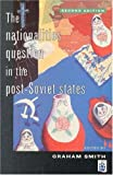 The Nationalities Question in the Post-Soviet States 2nd Edition