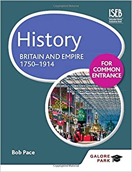 History for Common Entrance: Britain and Empire 1750-1914 by Bob Pace (2014-06-27)