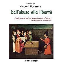 Dall'abuso alla libertà (Italian Edition)