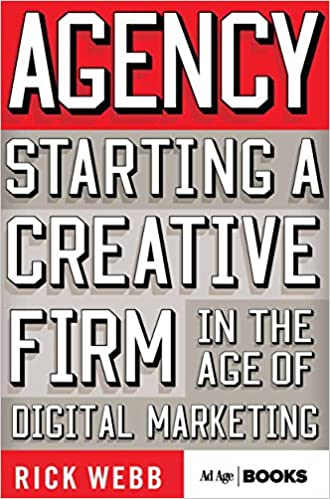 Amazon agency starting a creative firm in the age of digital agency starting a creative firm in the age of digital marketing advertising age 2015th edition kindle edition malvernweather Images