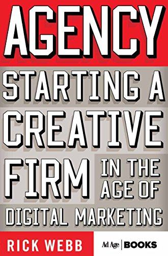 Agency: Starting a Creative Firm in the Age of Digital Marketing (Advertising Age) (English Edition)