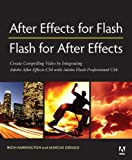After Effects for Flash/Flash for After Effects: Dynamic Animation and Video with Adobe After Effects CS4 and Adobe Flash CS4 Professional: ... and Flash for Creative Results with Video