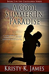 A Cool Summer In Paradise (The Casteloria Series Book 2)